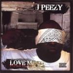 J Peezy - Love Me