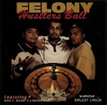 Felony - Hustlers Ball