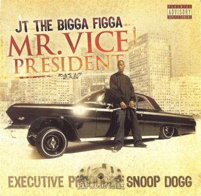 JT The Bigga Figga - Mr. Vice President