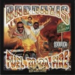 Baddazis - Fuel To Da Fire