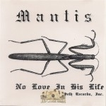 Mantis - No Love In This Life