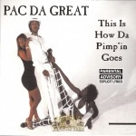 Pac Da Great - This Is How Da Pimp'in Goes