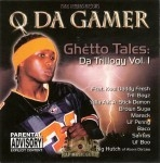Q Da Gamer - Ghetto Tales Da Trillogy Vol. 1
