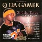 Q Da Gamer - Ghetto Tales Da Trillogy Vol. 1