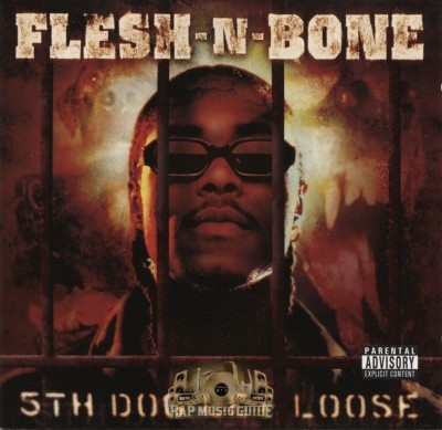 Flesh -N- Bone - 5th Dog Let Loose
