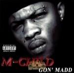 M-Child - Gon' Madd