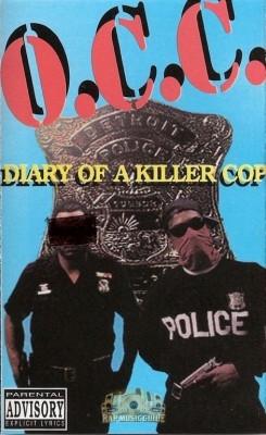 O.C.C. - Diary Of A Killer Cop