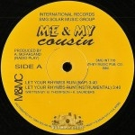 Me & My Cousin - Let Your Rhymes Run