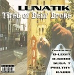 Lunatik - Tired Of Bein' Broke