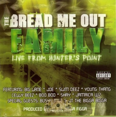 Bread Me Out Family - Live From Hunter's Point