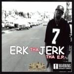 Erk Tha Jerk - Tha Erk Tha Jerk E.P.