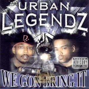 Urban Legendz - We Gon Bring It