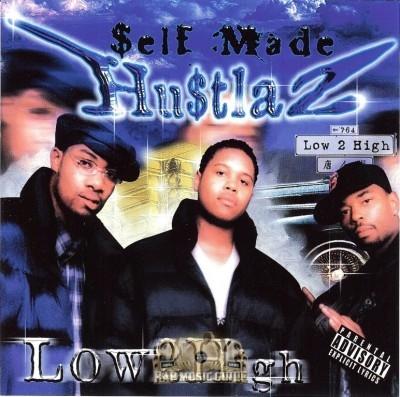 Self Made Hustlaz - Low 2 High