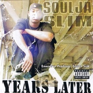 Soulja Slim - Years Later