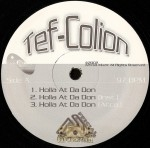 Tef-Colion - Holla At Da Don / What U Need