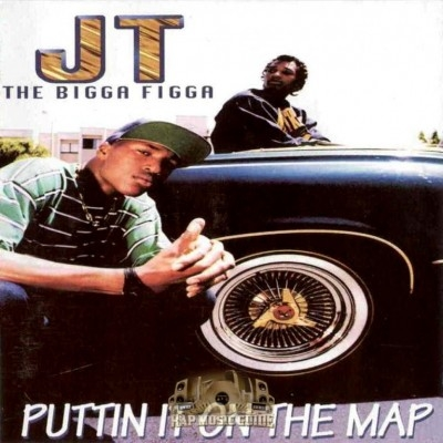JT The Bigga Figga - Puttin It On The Map