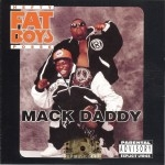 The Fat Boys - Mack Daddy