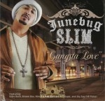 Junebug Slim - Gangsta Love