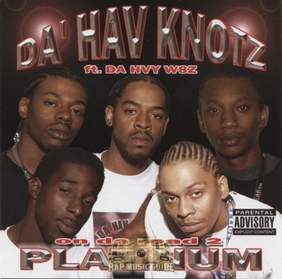 Da' Hav Knotz - On Da Road 2 Platinum