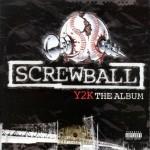 Screwball - Y2K