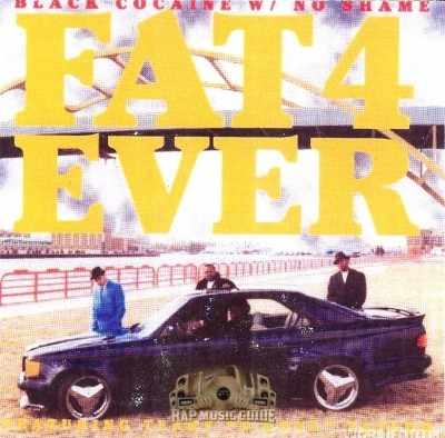 Fat 4 Ever - Black Cocaine With No Shame
