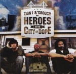 Zion I & The Grouch - Heroes In The City Of Dope