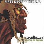 First Degree The D.E. - Super Black: Voice Of The Voiceless