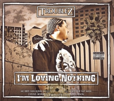 Troublez - I'm Loving Nothing