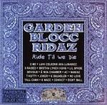Garden Blocc Ridaz - Ride Til We Die