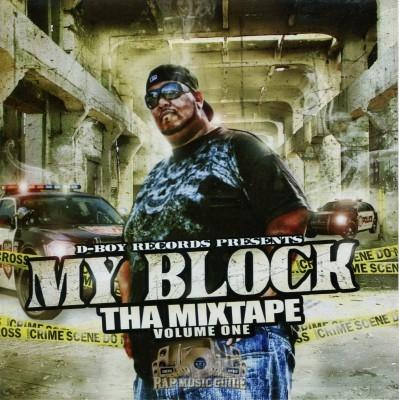 D-Boy Records Presents - My Block Tha Mixtape Vol. 1