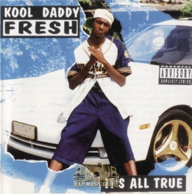 Kool Daddy Fresh - It's All True