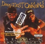 Black Dynasty - Deep East Oakland: Limited Edition