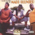 Madd Blunted - A Day In The Life Of