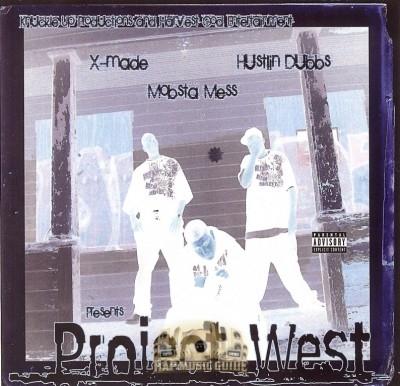 X-Made, Mobsta Mess, Hustlin Dubbs - Project West