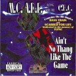 M.C. A.D.E. - Ain't No Thang Like The Game
