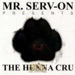 Mr. Serv-On Presents - The Hunna Cru