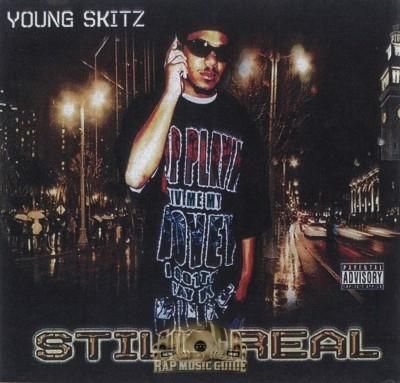 Young Skitz - Still Real