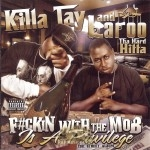 Killa Tay And Laroo The Hard Hitta - Fuckin' With The Mob Is A Privilege