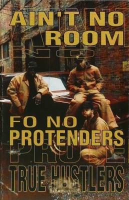 True Hustlers - Ain't No Room Fo No Protenders
