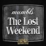 Mumbls - The Lost Weekend