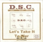 D.S.C. - Let's Take It To War