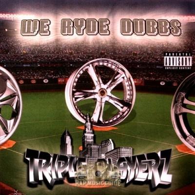 Triple Playerz - We Ryde Dubbs