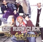 Get Rich Click - We Got Issues