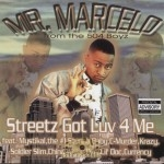 Mr. Marcelo - Streetz Got Luv 4 Me