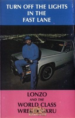 Lonzo and the World Class Wreckin Kru - Fast Lane