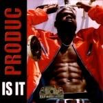 Produc - Is It