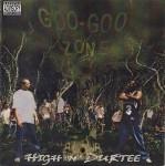 High N' Durtee - Goo Goo Zone