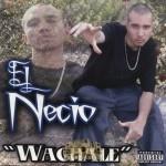 El Necio - Wachale