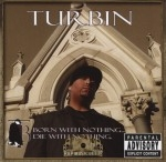Turbin - Born With Nothing... Die With Nothing