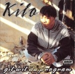 Kilo - Git Wit Da Program
